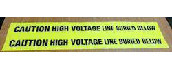 CAUTION HIGH VOLTAGE LINE BURIED BELOW BARRICADE TAPE
