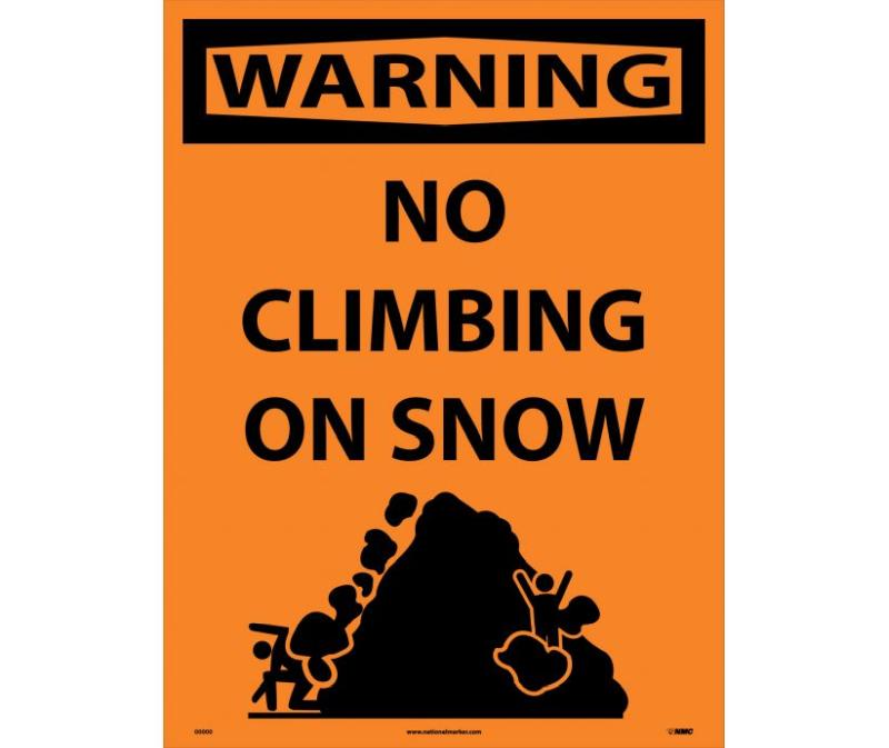 WARNING NO CLIMBING ON SNOW SIGN SIGN
