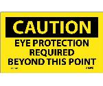 CAUTION EYE PROTECTION REQUIRED BEYOND THIS POINT SIGN