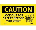 CAUTION LOCK OUT FOR SAFETY BEFORE YOU START LABEL