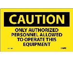 CAUTION ONLY AUTHORIZED PERSONNEL OPERATE EQUIPMENT LABEL