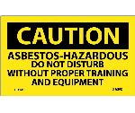 CAUTION ASBESTOS HAZARDOUS NEED PROPER TRAINING LABEL