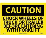 CAUTION CHOCK WHEELS BEFORE ENTERING WITH FORKLIFT SIGN