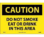 CAUTION DO NOT SMOKE EAT OR DRINK IN THIS AREA SIGN