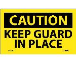 CAUTION KEEP GUARDS IN PLACE LABEL