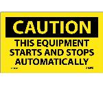 CAUTION THIS EQUIPMENT STARTS AND STOPS AUTOMATICALLY LABEL