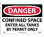 DANGER CONFINED SPACE ENTER ALL TANKS BY PERMIT ONLY SIGN
