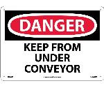 DANGER KEEP FROM UNDER CONVEYOR SIGN
