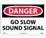 DANGER GO SLOW SOUND SIGNAL SIGN