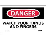 DANGER WATCH YOUR HANDS AND FINGERS LABEL