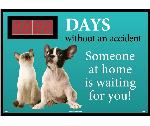 DAYS WITHOUT AN ACCIDENT SOMEONE AT HOME IS WAITING FOR YOU! SCOREBOARD