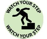 WATCH YOUR STEP GLOW WALK ON FLOOR SIGN