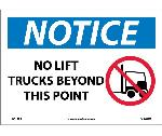 NOTICE NO LIFT TRUCKS BEYOND THIS POINT SIGN
