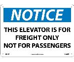 NOTICE THIS ELEVATOR IS FOR FREIGHT ONLY SIGN