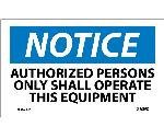 NOTICE AUTHORIZED PERSONS ONLY SHALL OPERATE EQUIPMENT LABEL