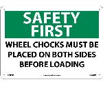 SAFETY FIRST WHEELS MUST BE CHOCKED SIGN