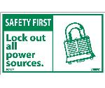 SAFETY FIRST LOCK OUT ALL POWER SOURCES LABEL