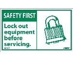 SAFETY FIRST LOCK OUT EQUIPMENT BEFORE SERVICING LABEL