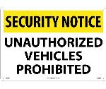 SECURITY NOTICE UNAUTHORIZED VEHICLES PROHIBITED SIGN