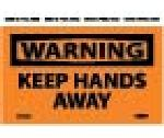 WARNING KEEP HANDS AWAY LABEL