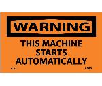 WARNING THIS MACHINE STARTS AUTOMATICALLY LABEL