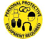 PERSONAL PROTECTIVE EQUIPMENT REQUIRED WALK ON FLOOR SIGN
